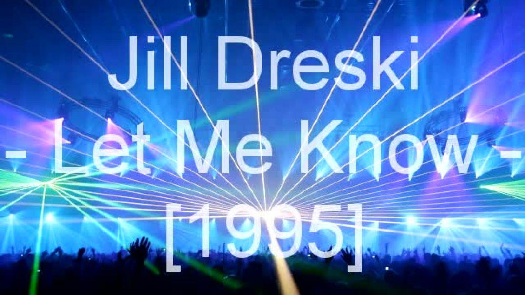 Jill Dreski - Let Me Know
