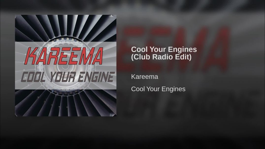 Kareema - Cool Your Engines (Club Radio Edit)