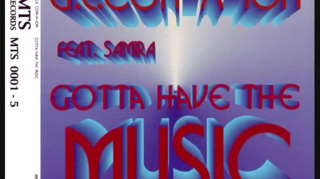 G.E. Con-X-Ion ft Samira - Gotta Have The Music