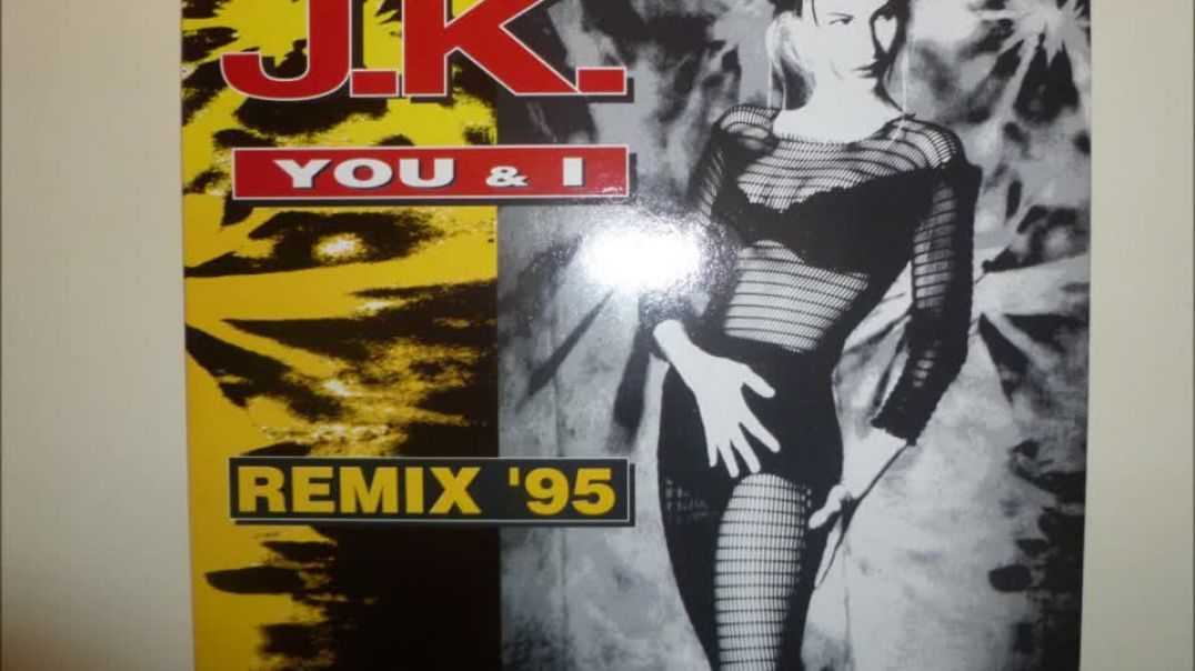 J.K. - You & I Remix '95