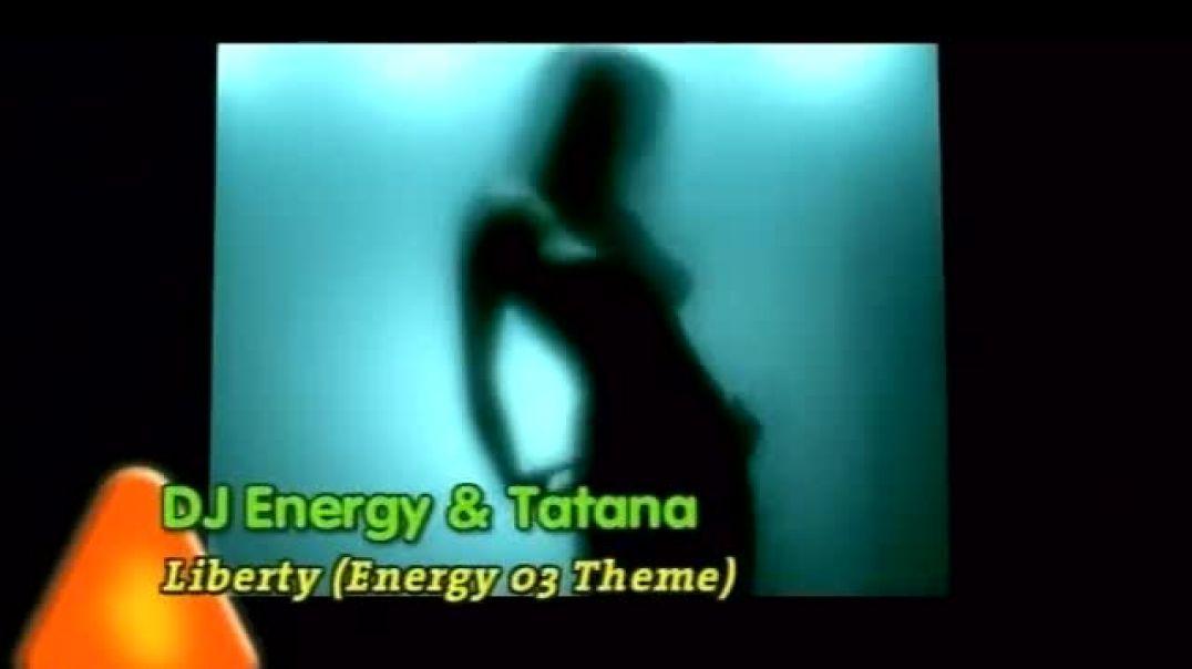 DJ Energy & Tatana - Liberty (Energy'03 Theme)