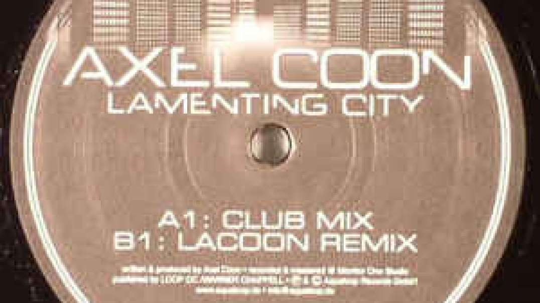Axel Coon - Lamenting city (Club Mix)