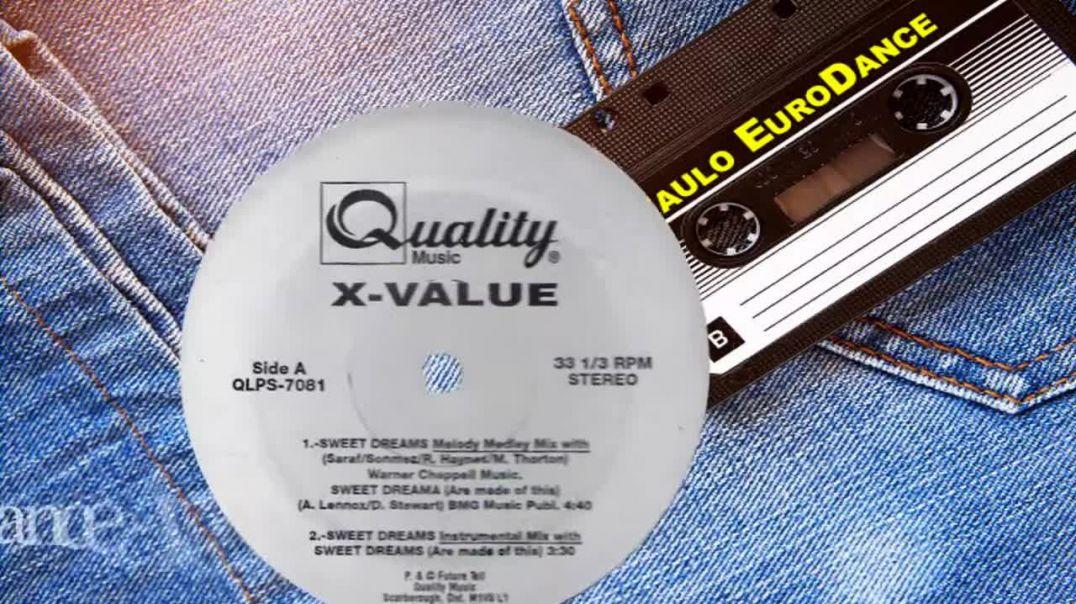 X Value - Sweet Dreams  (Melody Medley Mix)