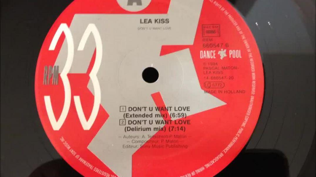 Lea Kiss - Don't U Want Love