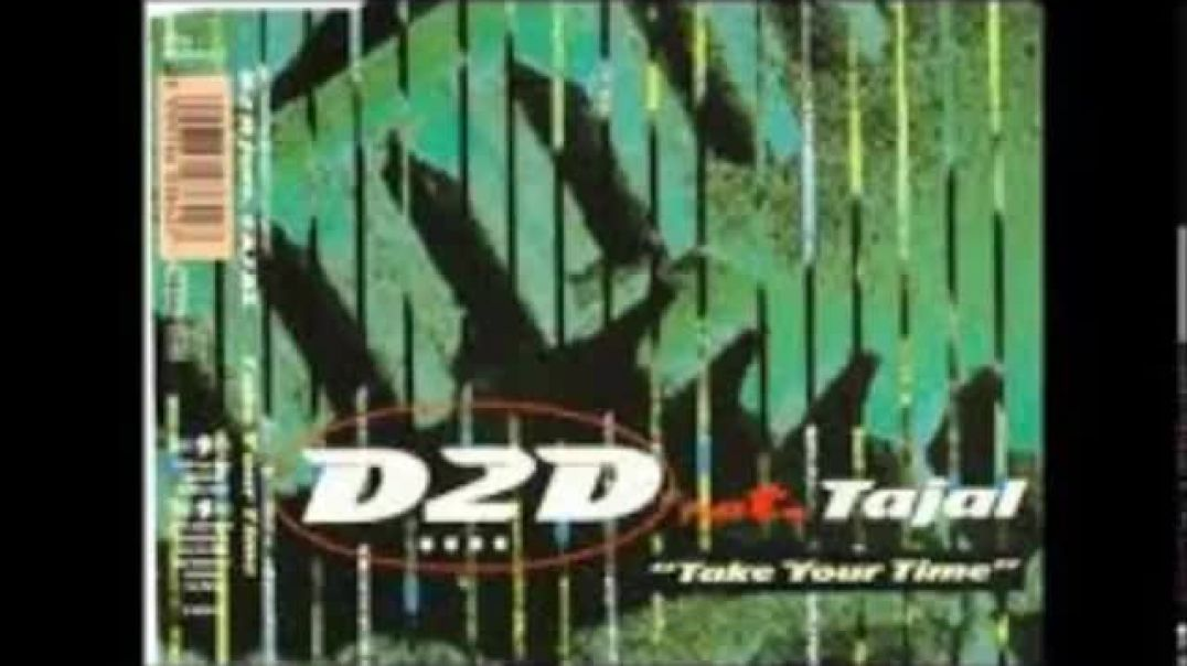 D2D ft Tajal  -   Take Your Time (Play It Again Mix)