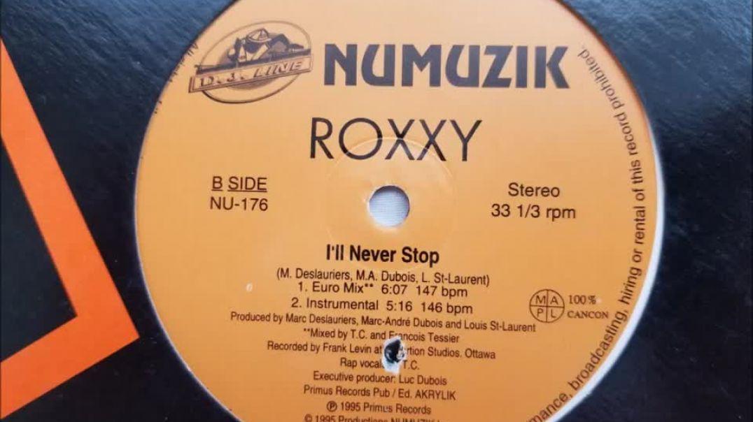 Roxxy - I'll Never Stop