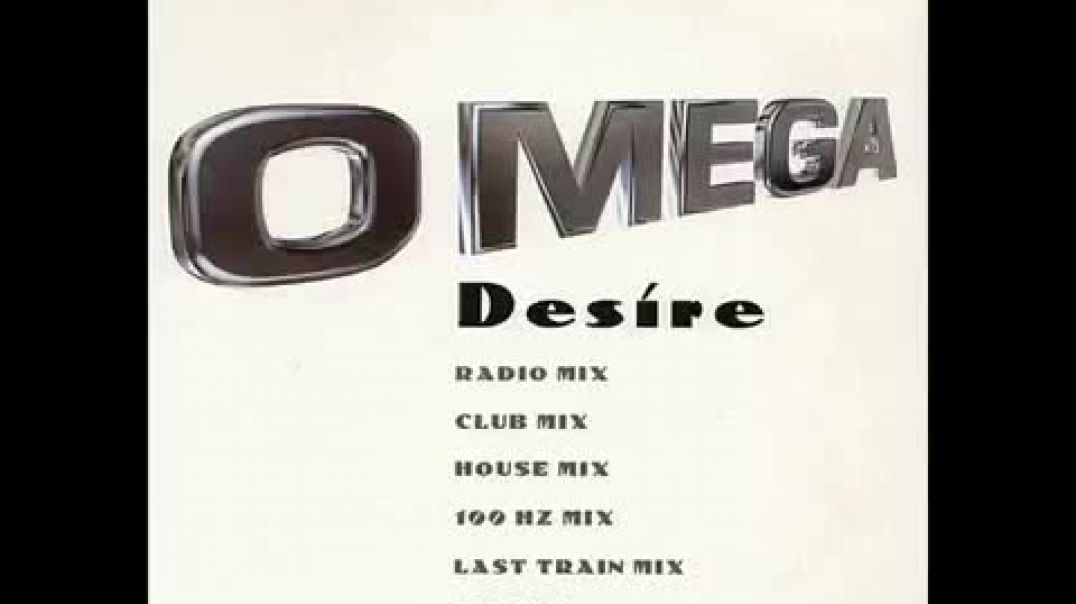 O Mega - Desire (Club Mix)