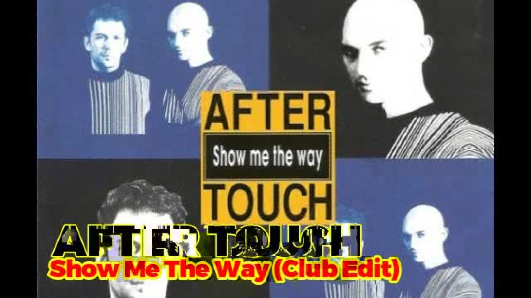 After Touch - Show Me The Way (Club Edit)