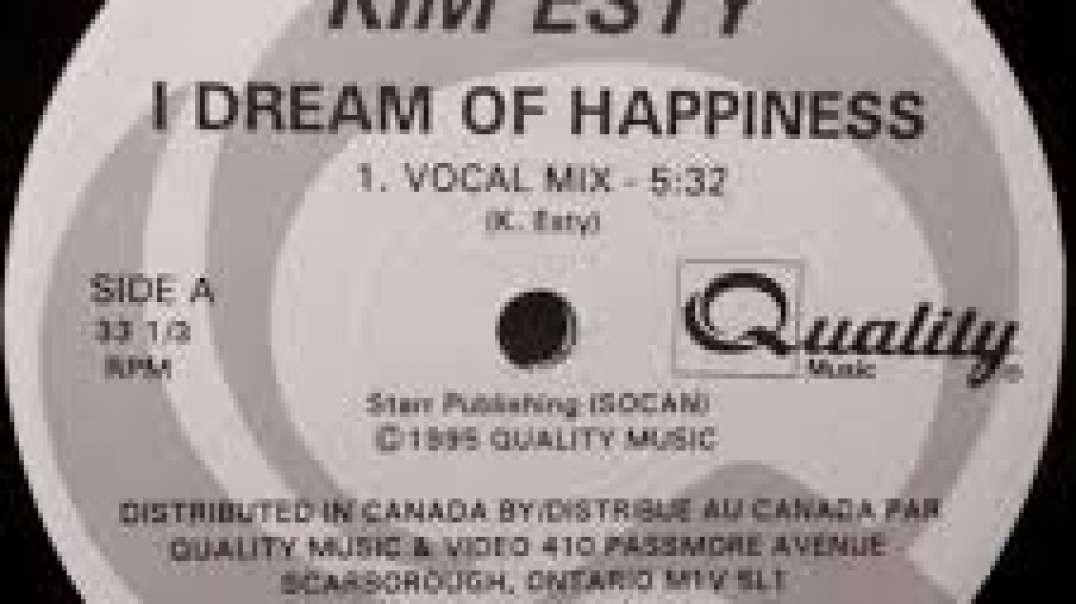 Kim Esty - I Dream Of Happiness (Vocal Mix)