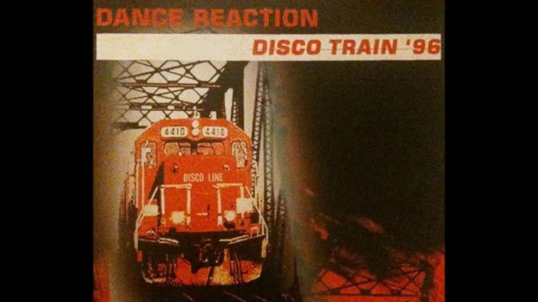Dance Reaction - Disco Train '96 (Disco Mega Blast)