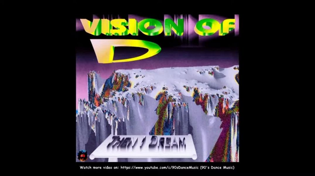 Vision Of D - Then I Dream (X-10-Ded Mix)