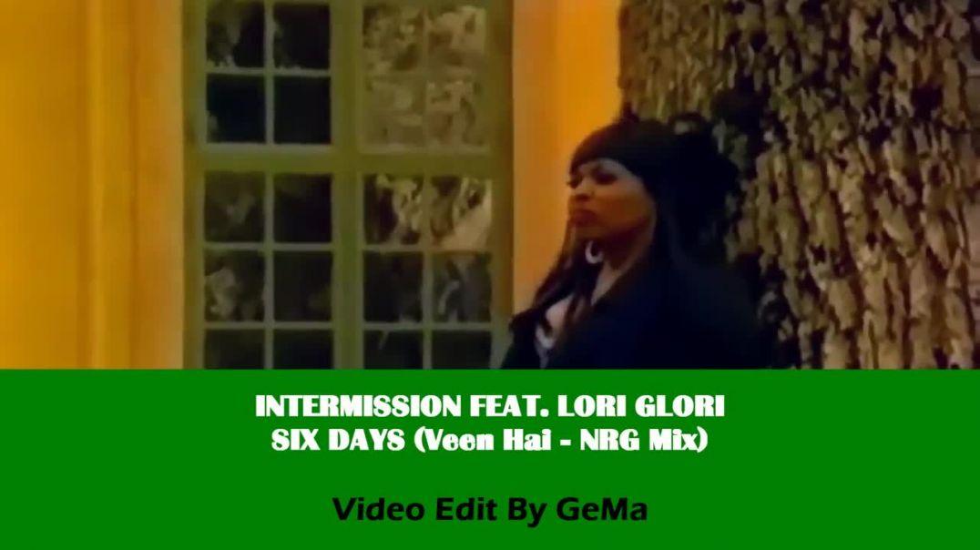 Intermission ft Lori Glori - Six Days (Veen Hai NRG Mix)