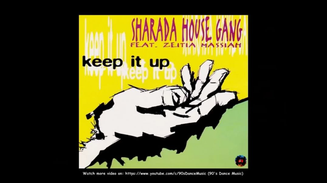 Sharada House Gang - Keep It Up (T.R.Alternative Mix)