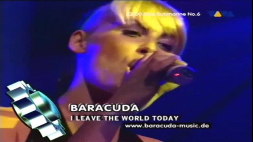 Baracuda -  I Leave The World Today ( viva tv )