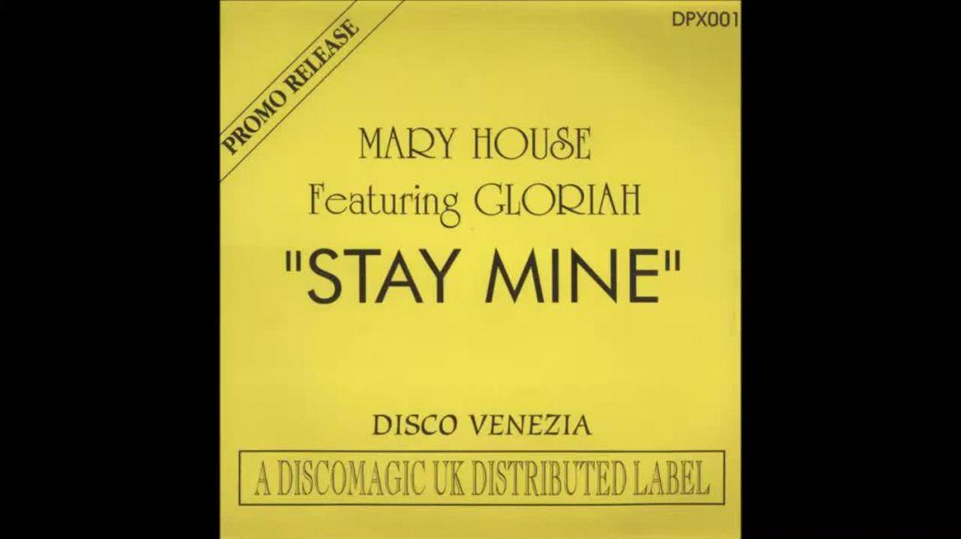 Mary House ft Gloriah – Stay Mine (Piano Mix)