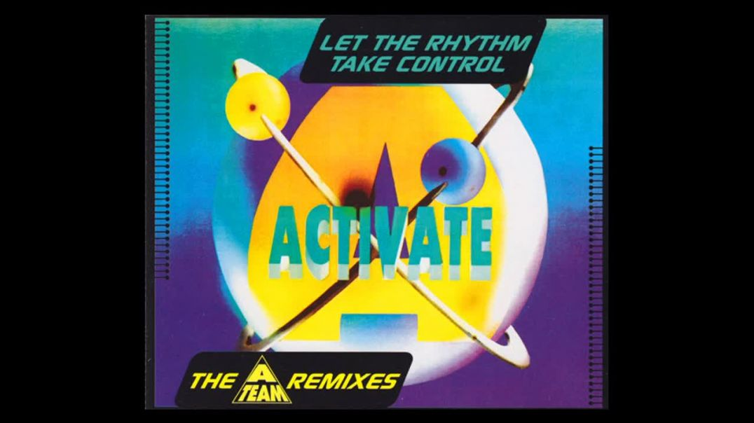 Activate - Let the rhythm take control (A-Team Remix)