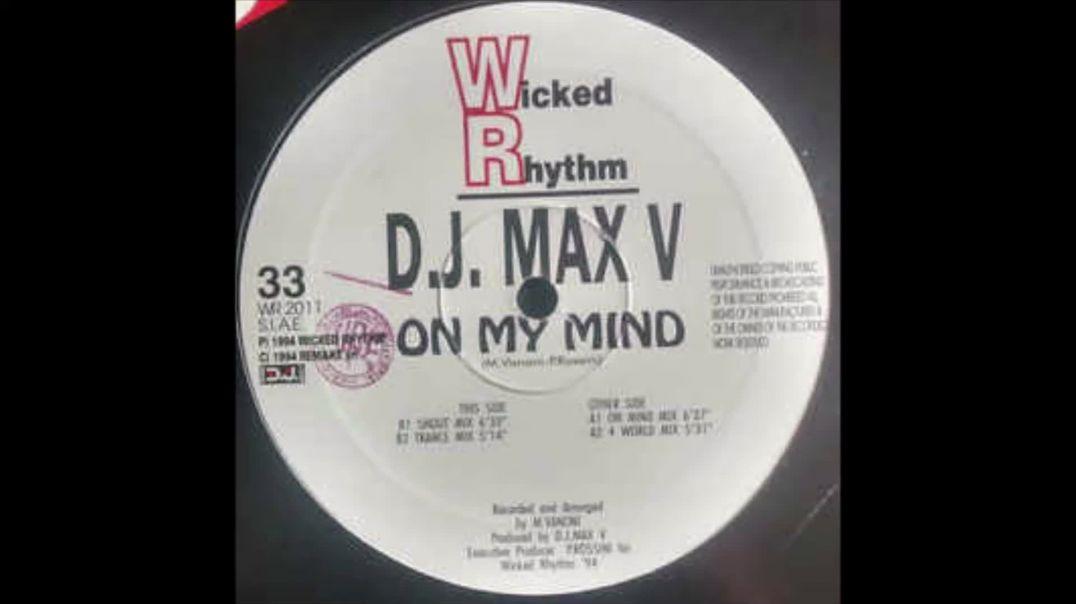 Dj Max V - On My Mind (4 World Mix)