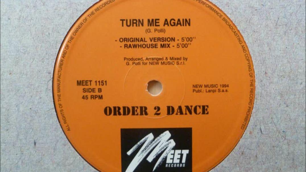 Order 2 Dance - Turn Me Again