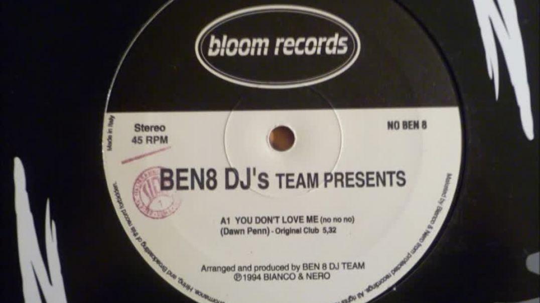Ben8 DJ's Team - You Don't Love Me (No No No)