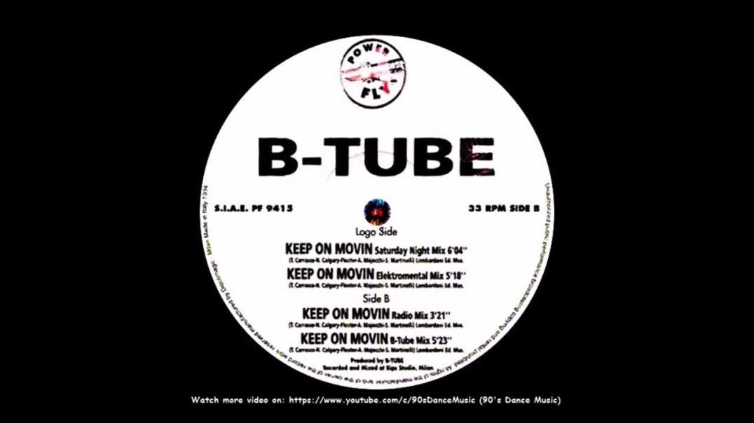 B-Tube - Keep On Movin (Saturday Night Mix)