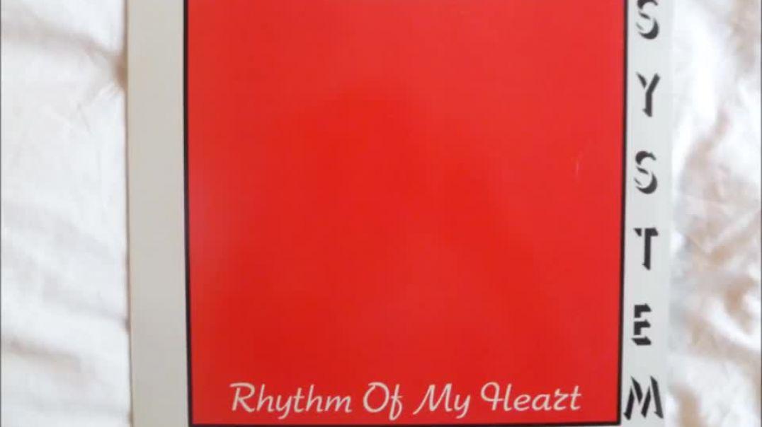 System - Rhythm Of My Heart