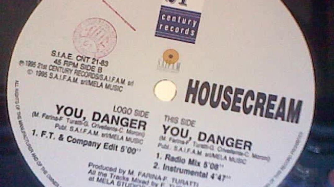 Housecream - You, Danger (F T & Company Edit)