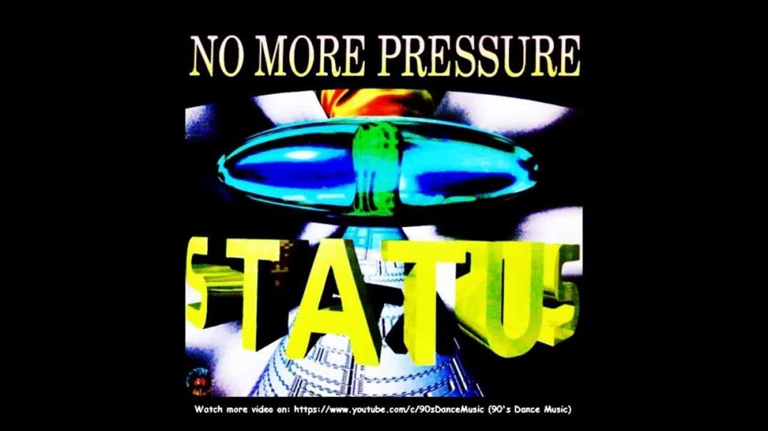 Status - No More Pressure (Ororo Remix)