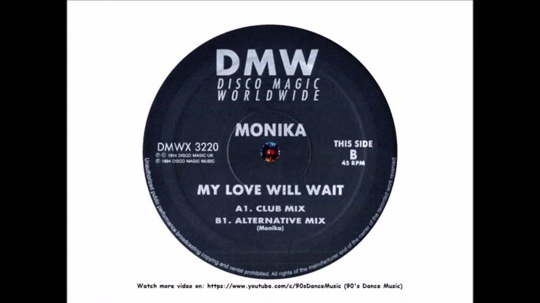 Monika - My Love Will Wait (Alternative Mix)