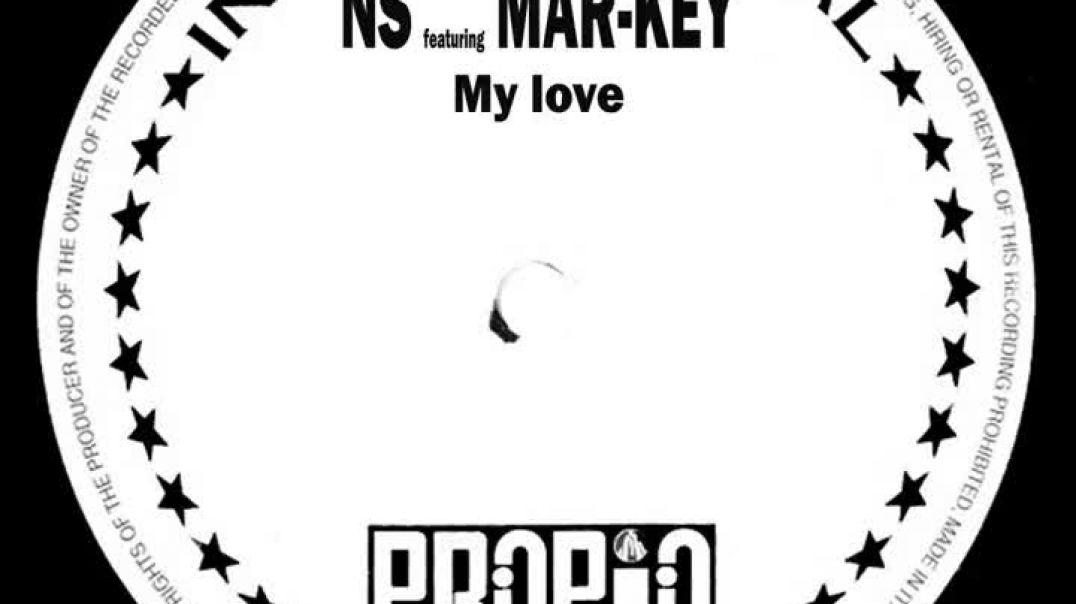 NS ft Mar-Key - My Love (Power Mix Version)