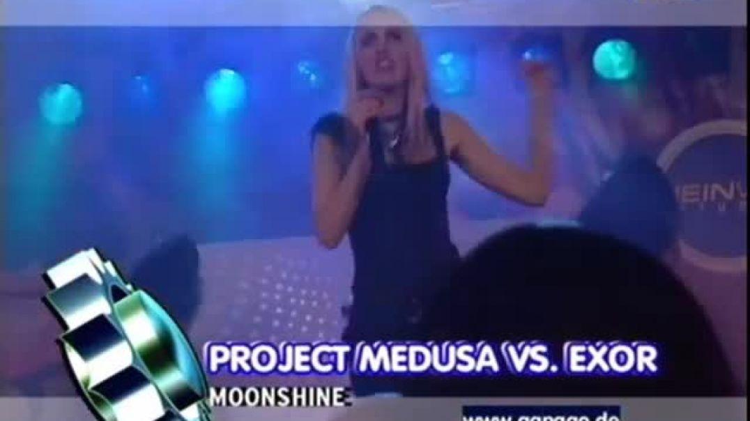 Project Medusa Vs. Exor - Moonshine ( viva tv )