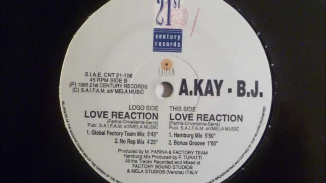 A. Kay-B.J. - Love Reaction