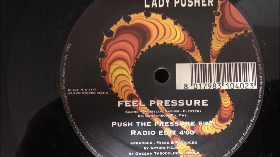 Lady Pusher - Feel Pressure