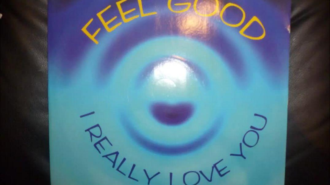 Feel Good - I Really Love You