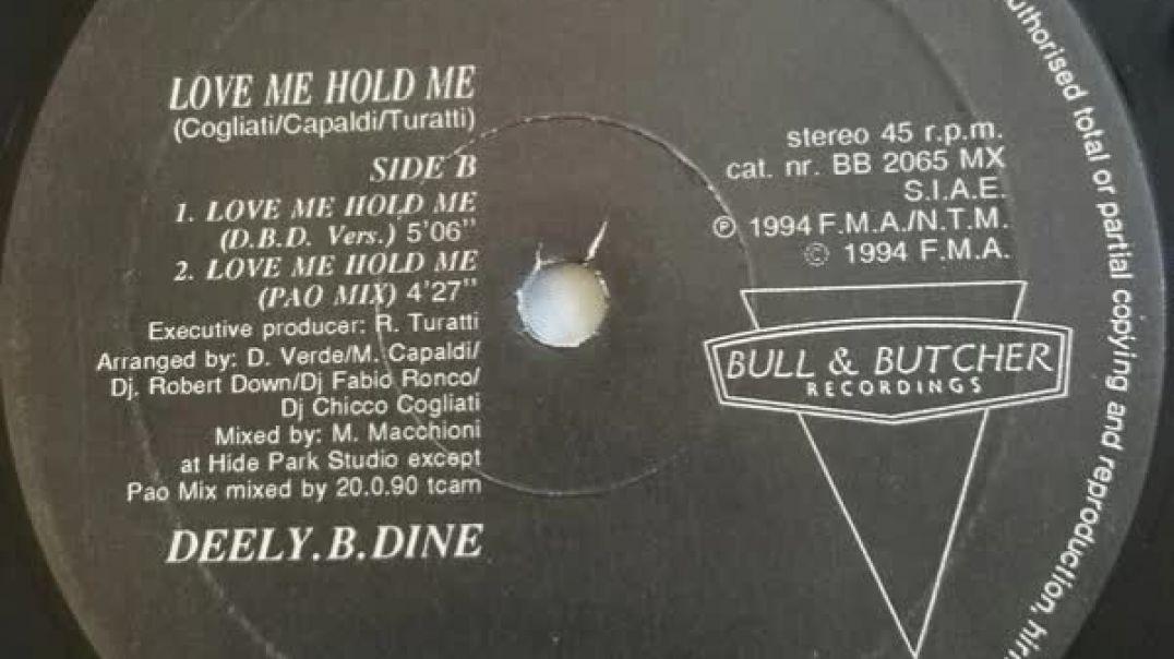 Deely.B.Dine - Love Me Hold Me (D.B.D. Vers.)