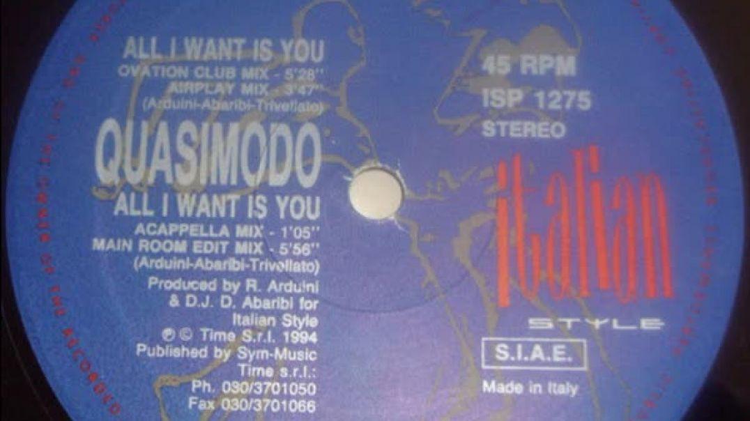 Quasimodo - All I Want Is You (Ovation Club Mix)