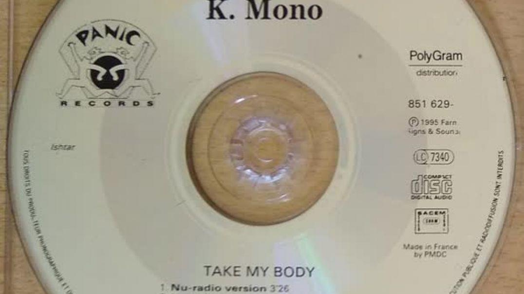 K. Mono - Take My Body (Baj Pass Mix)