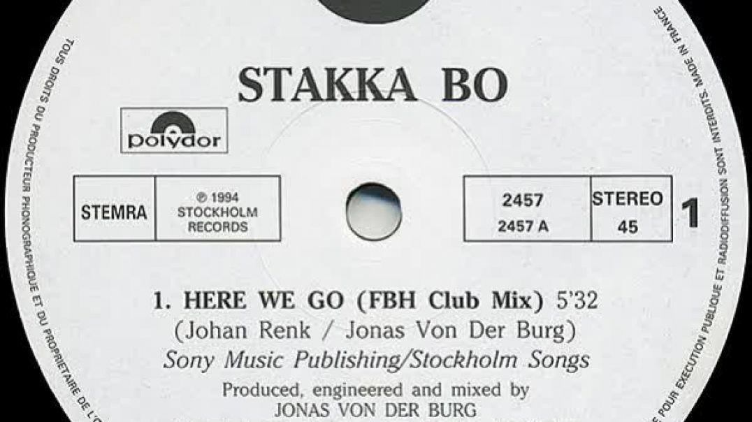 Stakka Bo - Here We Go (FBH Club Mix)