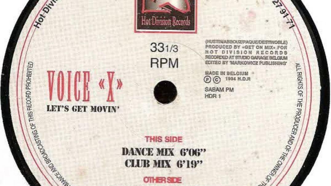 Voice X - Let's Get Movin' (Dance Mix)