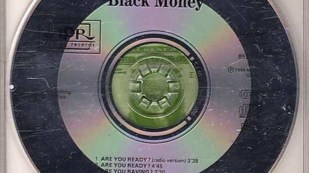Black Money - Are You Ready (Radio Version)