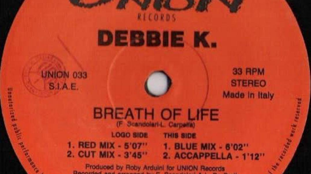 Debbie K. - Breath Of Life (Blu Mix)