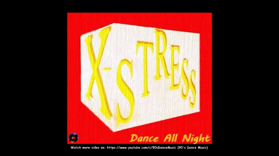 X-Stress - Dance All Night (Radio Mix)