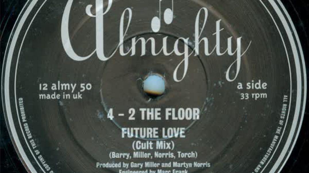 4-2 The Floor - Future Love (12'' Cult Mix)